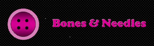 Bones & Needles