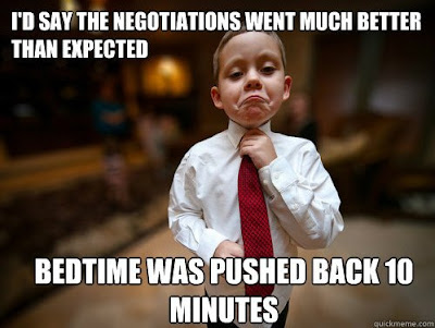 I'd say the negotiations went much better than expected. Bedtime was pushed back 10 minutes.