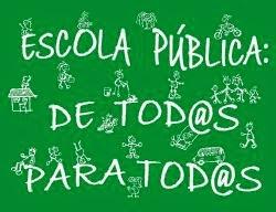 ESCOLA PÚBLICA: DE TOD@S PARA TOD@S