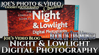 BOTM: The Complete Guide To Night & Lowlight Digital Photography | Joe's Video Blog
