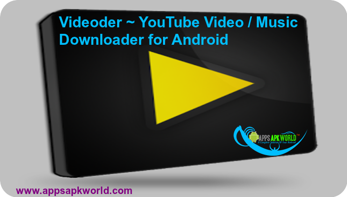 Videoder YouTube Video / Music Downloader For Android