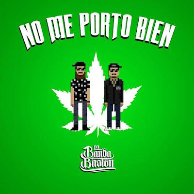 La Banda Bastön - No Me Porto Bien (Single) [2016]