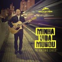 Santa Geração – Pastor Antônio Cirilo – CD Minha Vida Mudou