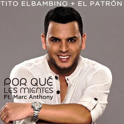 """Tito """"El Bambino"""" El Patrón - ¿Por Qué Les Mientes? (feat. Marc Anthony)"""