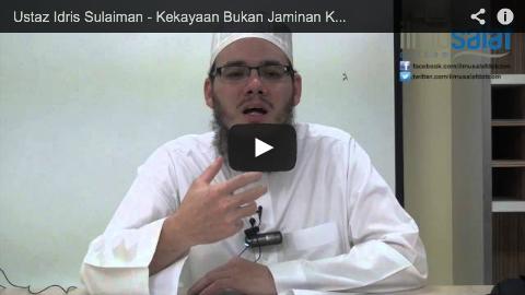 Ustaz Idris Sulaiman – Kekayaan Bukan Jaminan Kebahagiaan