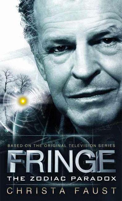 fringe the zodiac paradox novel 1 by christa faust fringe rh fringetelevision com Fringe Benefits Fringe TV Show