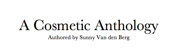 A Cosmetic Anthology