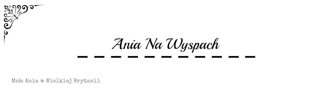 Ania na Wyspach