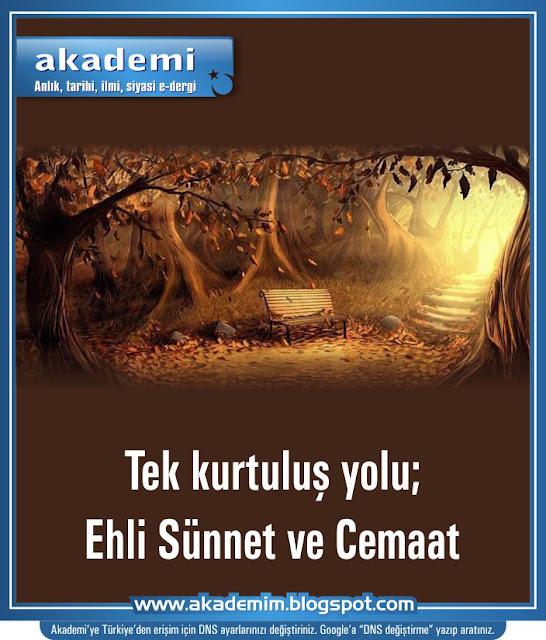 Tek kurtuluş yolu; Ehli Sünnet ve Cemaat