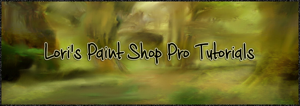 Lori's Paint Shop Pro Tutorials