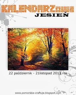 http://pomorskie-craftuje.blogspot.com/2013/10/kalendarzowa-jesien.html