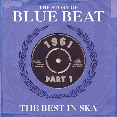 THE STORY OF BLUE BEAT - 1961 Part 1 - The Best In Ska