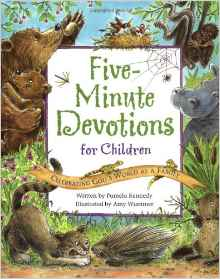 http://www.amazon.com/Five-Minute-Devotions-Children-Celebrating-Family/dp/0824954858/ref=sr_1_1?ie=UTF8&qid=1442428585&sr=8-1&keywords=five+minute+devotions+for+families