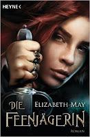 http://www.amazon.de/Die-Feenj%C3%A4gerin-Roman-Elizabeth-May/dp/3453316096/ref=sr_1_1?ie=UTF8&qid=1438170057&sr=8-1&keywords=die+feenj%C3%A4gerin
