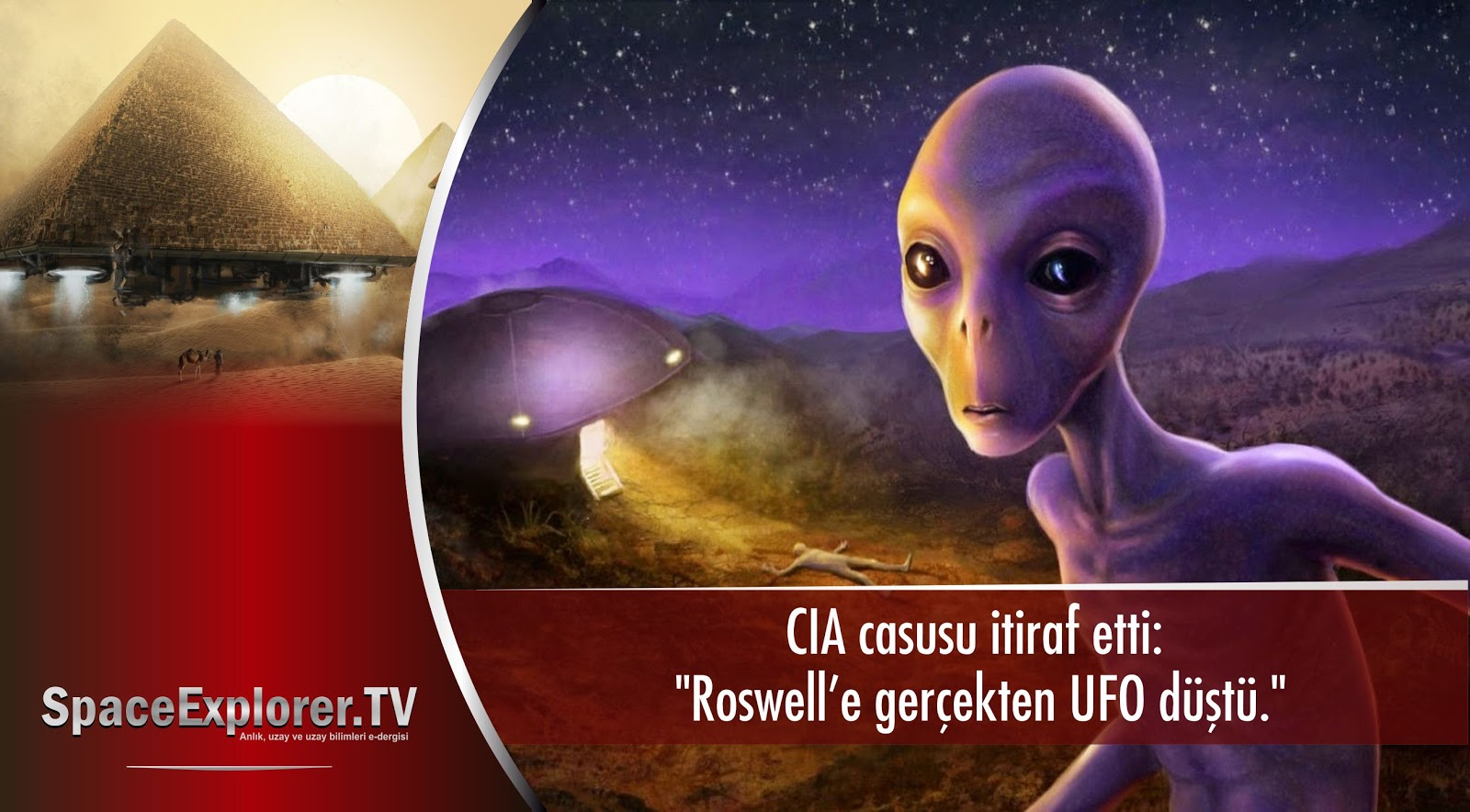 Videolar, CIA, Roswell UFO kazası, UFO kazaları, ABD, Uzayda hayat var mı?, Evrende yalnız mıyız?, UFO,