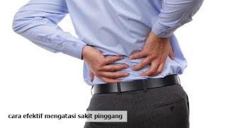 sakit pingga merupakan penyakit yang biasa kita alami dan sanggup mengakibatkan hal yang dapa cara efektif mengatasi sakit pinggang