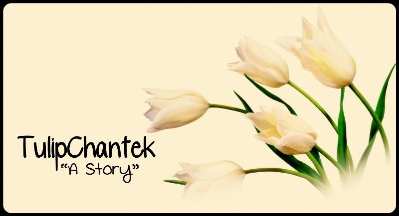 TulipChantek; A Story