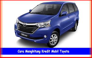 Cara Menghitung Kredit Mobil Toyota