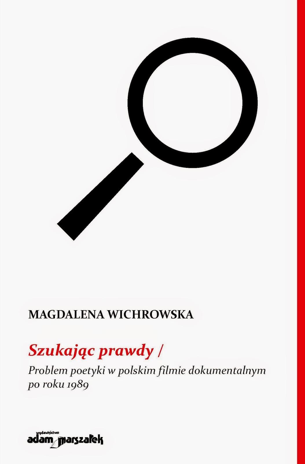 """Nie bądź realistą: mów prawdę -recenzja """"Szukając prawdy"""" Magdaleny Wichrowskiej"""