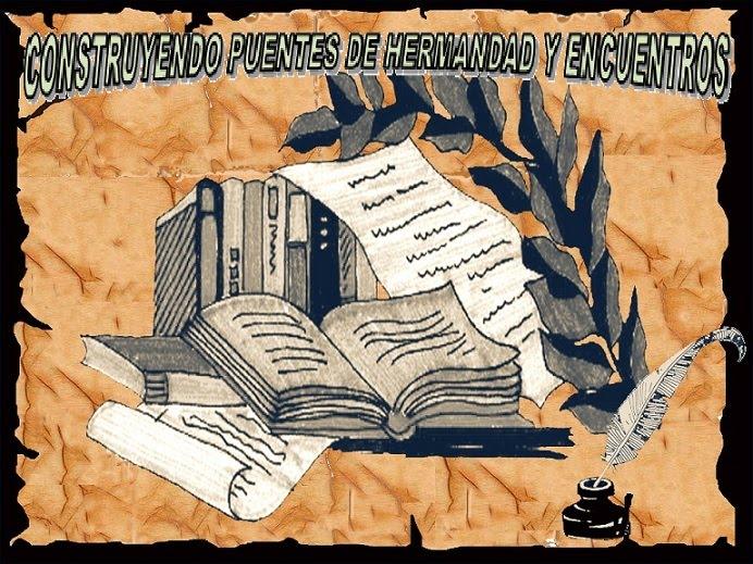 CONSTRUYENDO PUENTES DE HERMANDAD Y ENCUENTROS