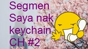 http://sitizawiah95.blogspot.com/2014/10/segmen-saya-nak-keychain-ch-2.html