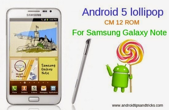 Android 5.0.2 lollipop update About TeCM12 Rom For Samsung Galaxy Note N7000