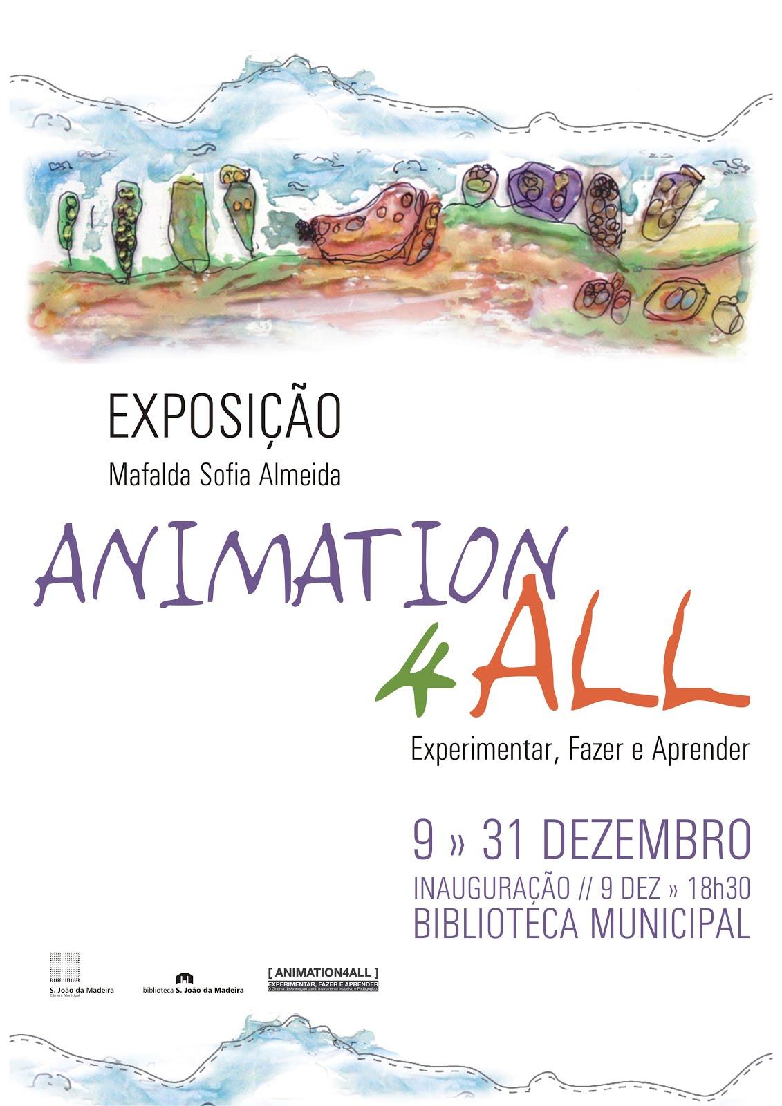 """Inauguração da Exposição """"ANIMATION4ALL_Experimentar, Fazer e Aprender"""" de Mafalda Sofia Almeida"""