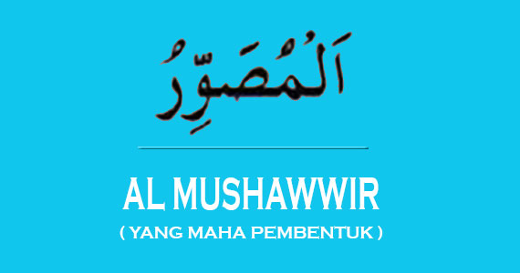 Asmaul Husna Al Mushawwir