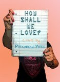 How Shall We Love?