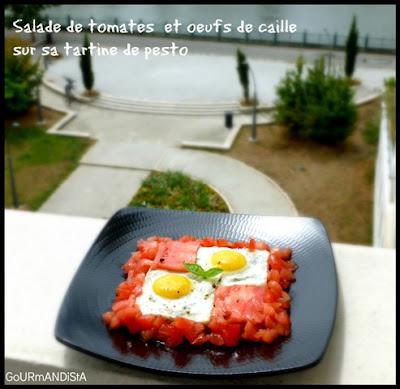 image 1 JOUR = 1 SALADE ***** : Tomates et œufs de caille sur tartine de pesto