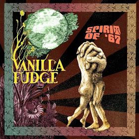 Vanilla Fudge's Spirit of '67