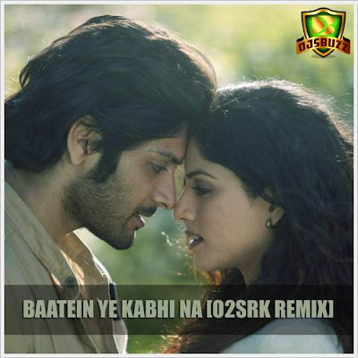 Baatein Ye Kabhi Na – O2 SRK Remix