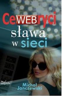 Michał Janczewski. CeWEBryci. Sława w Sieci.