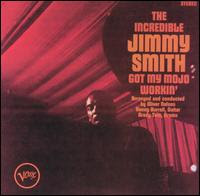 Jimmy SMITH - Got My Mojo Workin\' / Hoochie Coochie Man