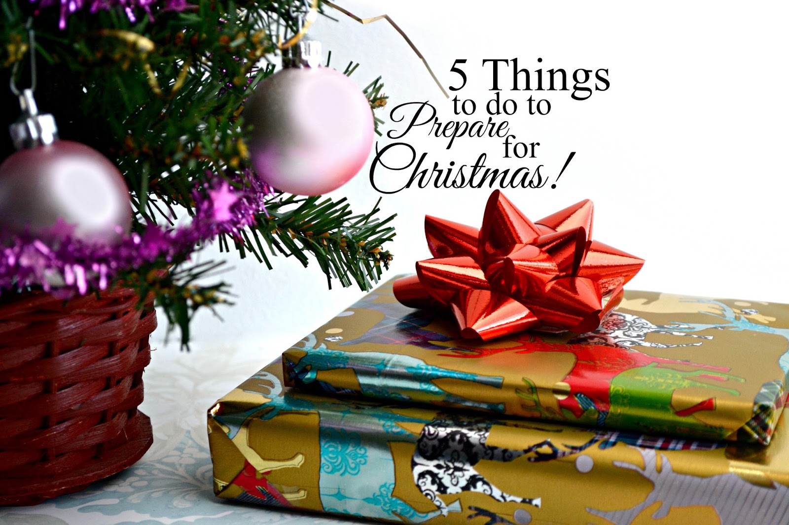 Imogen's Typewriter.: 5 Things to do to Prepare for Christmas!