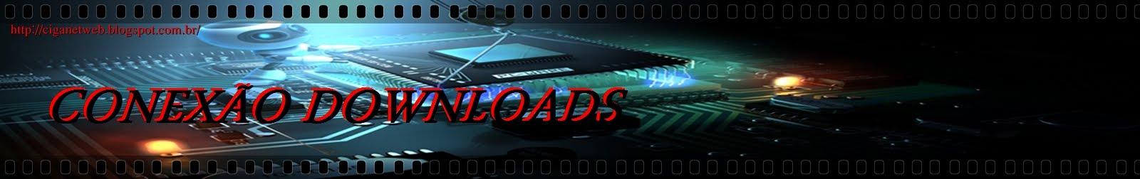 Conexão Downloads!