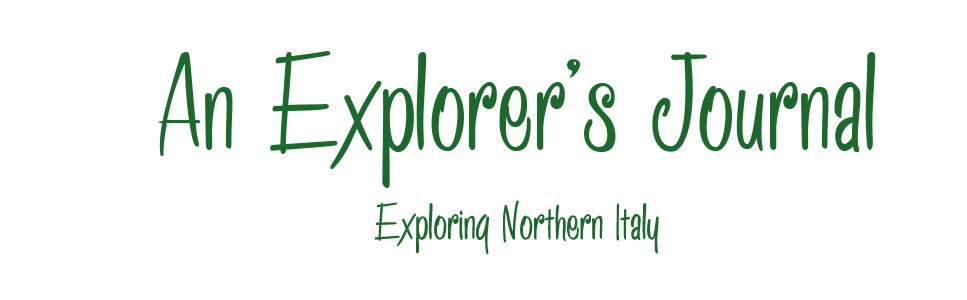 An Explorer Journal - Exploring Northern Italy