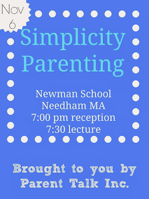 Simplicity Parenting Lecture Nov 6th via Parent Talk Inc
