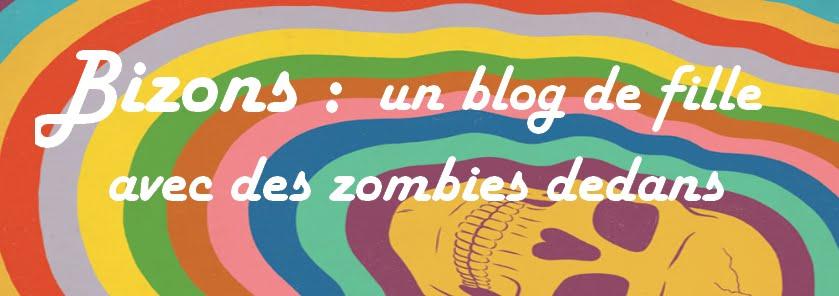Bizons, un blog de fille avec des zombies dedans