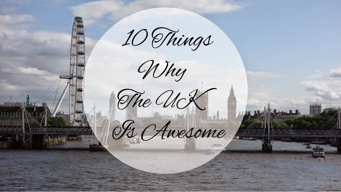 10 Lifestyle Reasons Why The UK Is Awesome