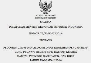 PMK No. 76/PMK.07/2014 Tentang Pedoman Umum dan Alokasi DTP Guru PNSD Tahun 2014