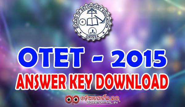 Odisha TET Answer key 2015 or OTET Answer Sheet (27 Sept 2015) Download at bseodisha.nic.in Odisha TET OTET Answer Key 2015 Download Paper 1 2. Odisha Teacher test answer sheet for paper I II.Download OTET solved paper 2015 @ bseodisha.nic.in, OTET answer key 2015 available to download Odisha TET Answer sheet Pdf Orissa BSE Odisha: Download Scoring/Answer Key For OTET 2015 Examination (Sep 27, 2015) - PDF Available