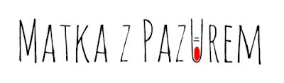 Matka Z Pazurem - blog parentingowy, lifestylowy
