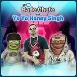 Bade Chote - Feat. Yo Yo Honey Singh Download Songs.Pk Mp3 Download