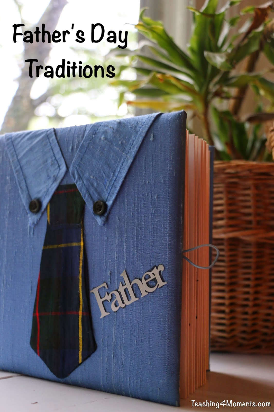 Teaching 4 Moments-Father's Day Traditions!