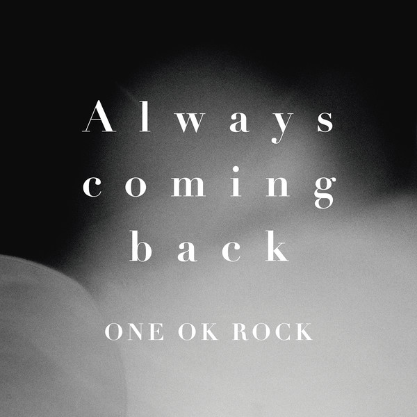 [Single] ONE OK ROCK – Always coming back (2016.03.11/MP3/RAR)
