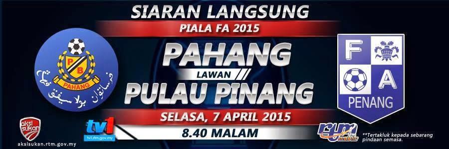 Pahang Vs Pulau Pinang Piala FA 6 April 2015