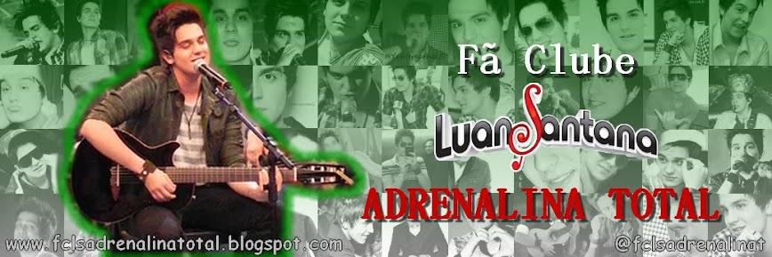 Fã Clube Luan Santana: Adrenalina Total