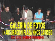 GALERIA FOTOS INAUGURACION PLAZA HNOS CARRIZO