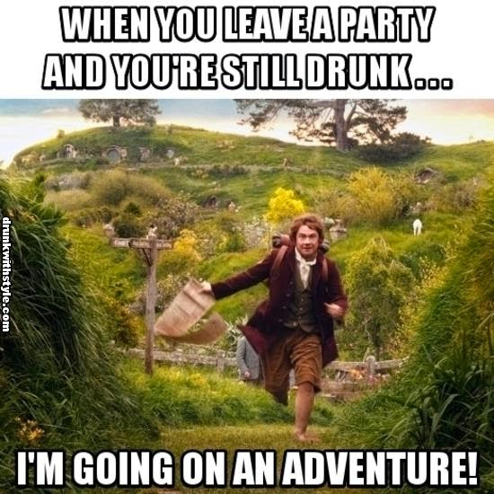 When You Leave A Party Still Drunk Funny Going On An Adventure